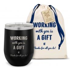 Barware - Working With You is a Gift Thanks Stainless Steel Stemless Wine Glass