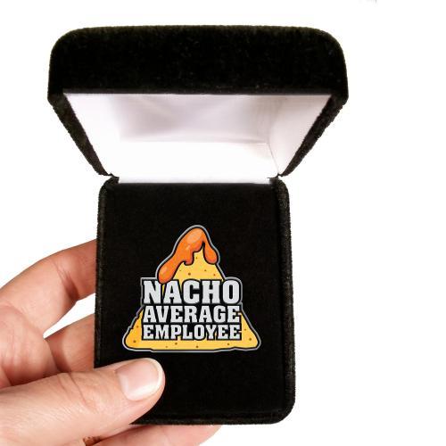 Nacho Average Employee Lapel Pin