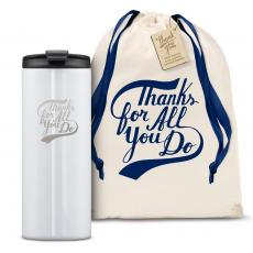 Vacuum Insulated - The Slimline - Thanks for All You Do 12oz. Tumbler