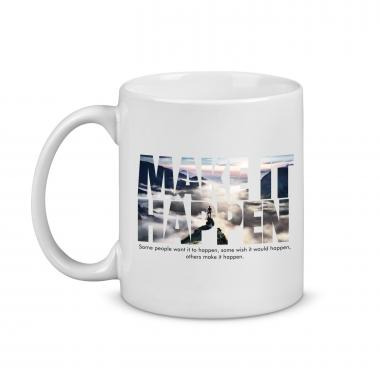 Make It Happen Mountain Image Mug