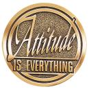 Attitude is Everything Brass Medallion