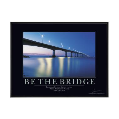 Be The Bridge Mini Motivational Poster