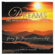 Dreams are Whispers From the Soul Gift Book