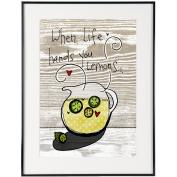 When Life Hands You Lemons - SoHo Poster Collection