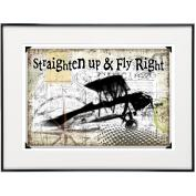 Straighten Up and Fly Right - SoHo Poster Collection
