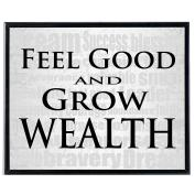 Feel Good And Grow Wealth - SoHo Poster Collection