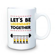 Ceramic Mugs - Let's Be Legendary 15oz Ceramic Mug