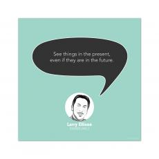 All Motivational Posters - The Present, Larry Ellison - Startup Quote Poster