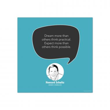 Dream More, Howard Schultz - Startup Quote Poster