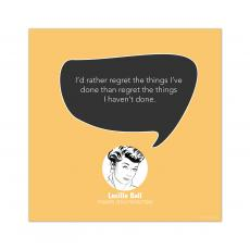 All Motivational Posters - Regret, Lucille Ball - Startup Quote Poster