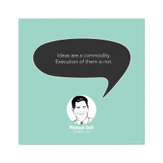 All Motivational Posters - Ideas are a Commodity, Michael Dell - Startup Quote Poster