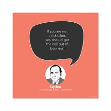 All Motivational Posters - Risk Taker, Ray Kroc - Startup Quote Poster