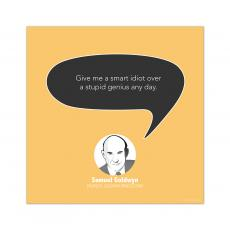 All Motivational Posters - Smart Idiot, Samuel Goldwyn - Startup Quote Poster