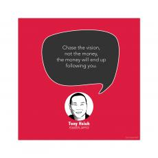 All Motivational Posters - Chase the Vision, Tony Hsieh - Startup Quote Poster