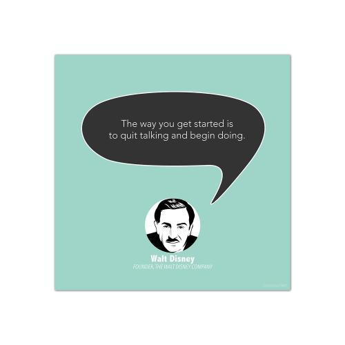 Quit Talking, Walt Disney - Startup Quote Poster