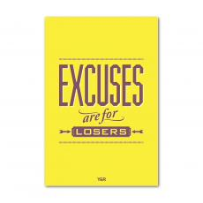 All Motivational Posters - Excuses are for Losers - Y&R Poster