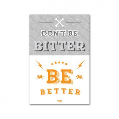 Don't Be Bitter - Y&R Poster