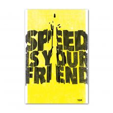 All Motivational Posters - Speed is Your Friend - Y&R Poster