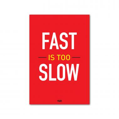 Fast is Too Slow - Y&R Poster