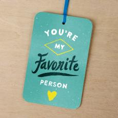 New Gifts - You're My Favorite Person Gift Tag Card