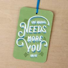 New Products - The World Needs More You Gift Tag Card