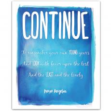 All Motivational Posters - Continue, Young Years - Maya Angelou Inspirational Art