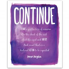 Maya Angelou - Continue, Infirm Action - Maya Angelou Inspirational Art