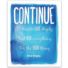 New Products - Continue, Love Deeply - Maya Angelou Inspirational Art