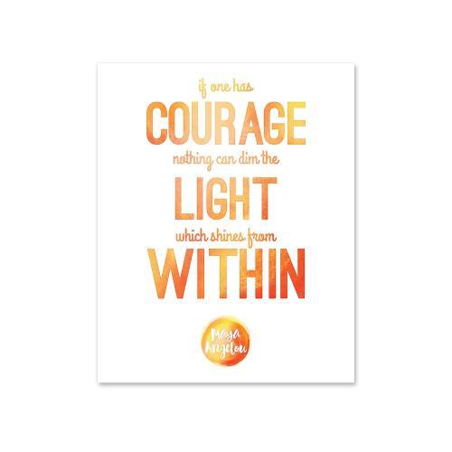 Courage - Maya Angelou Inspirational Art