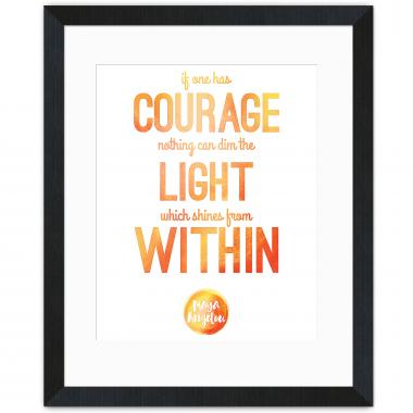 Courage - Maya Angelou Inspirational Art