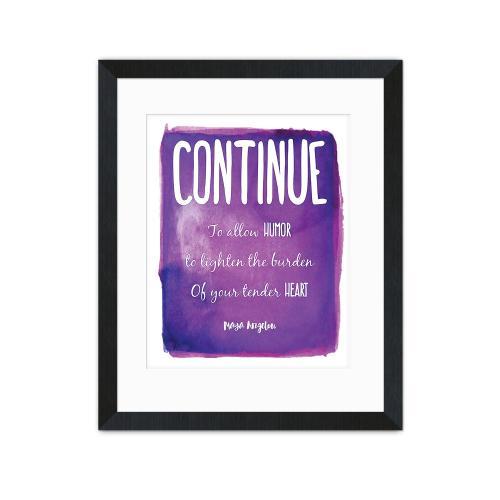 Continue, Humor - Maya Angelou Inspirational Art