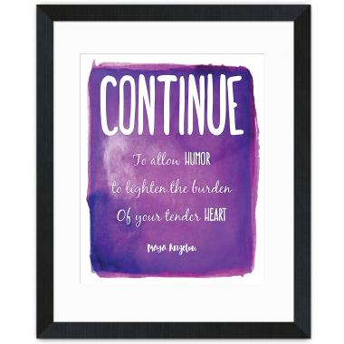 Continue, Humor - Maya Angelou Inspirational Art