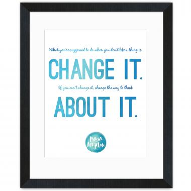 Change It - Maya Angelou Inspirational Art