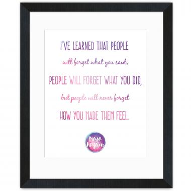 How You Made Them Feel - Maya Angelou Inspirational Art