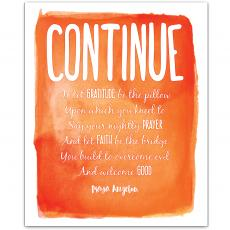New Products - Continue, Gratitude - Maya Angelou Inspirational Art