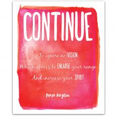 New Products - Continue, Vision - Maya Angelou Inspirational Art