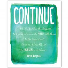 New Products - Continue, Encouraged - Maya Angelou Inspirational Art