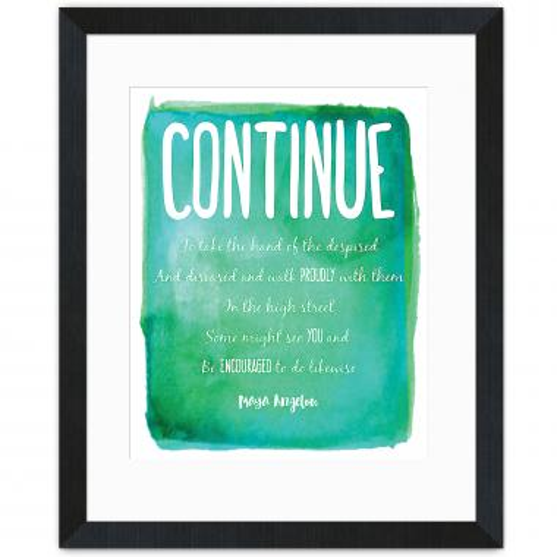 Continue, Encouraged - Maya Angelou Inspirational Art