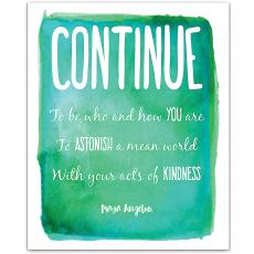 New Products - Continue, Who & How - Maya Angelou Inspirational Art
