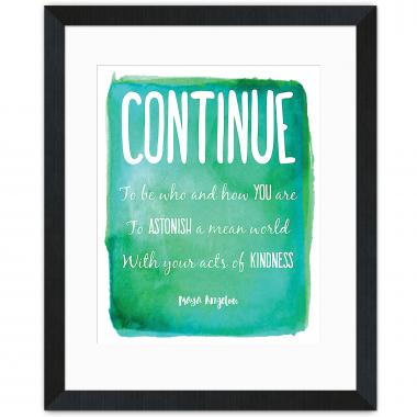 Continue, Who & How - Maya Angelou Inspirational Art
