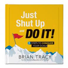 Inspirational Gift Books - Just Shut Up and Do It!