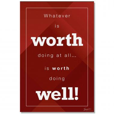 Worth Doing Well - Culture Builder Wall Art