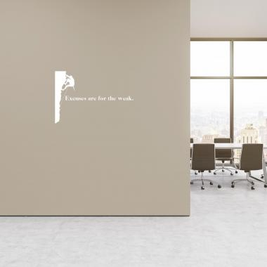 Excuses Are for the Weak Vinyl Wall Decal