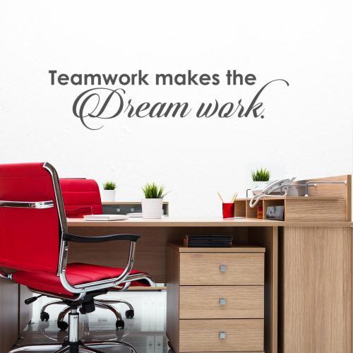 Teamwork Makes the Dream Work Vinyl Wall Decal