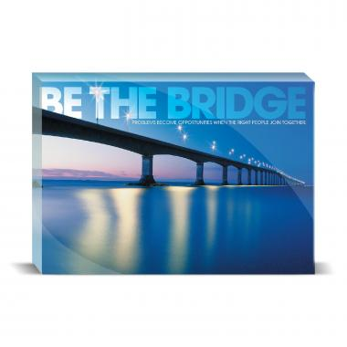 Be The Bridge Motivational Art