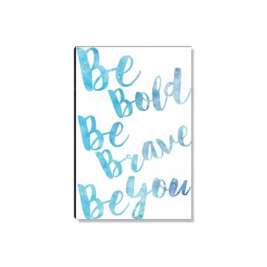 Be Bold Watercolor Series I