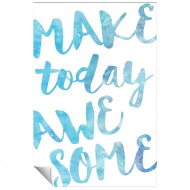 Make Today Awesome Watercolor Series I