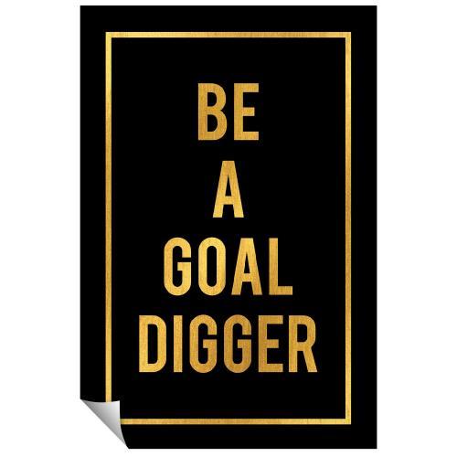 Be a Goal Digger - Gold Series I
