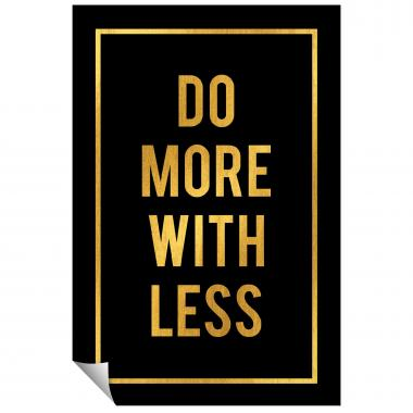 Do More With Less - Gold Series I
