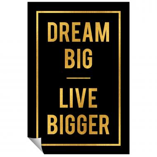 Dream Big Live Bigger - Gold Series I